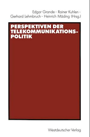 Perspektiven der Telekommunikationspolitik af Gerhard Lehmbruch, Rainer Kuhlen