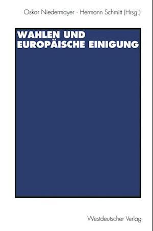 Wahlen und Europaische Einigung