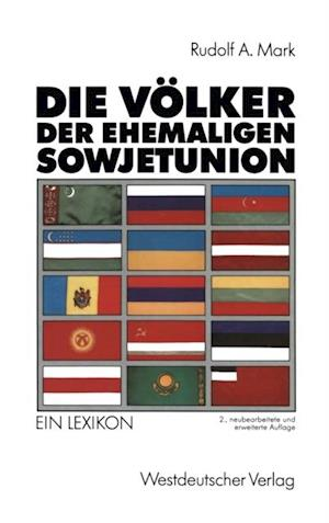 Die Volker der ehemaligen Sowjetunion af Rudolf A. Mark