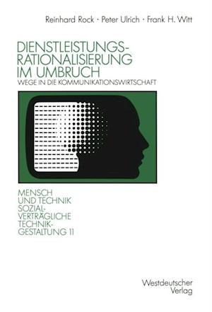 Dienstleistungsrationalisierung im Umbruch af Peter Ulrich, Frank H. Witt
