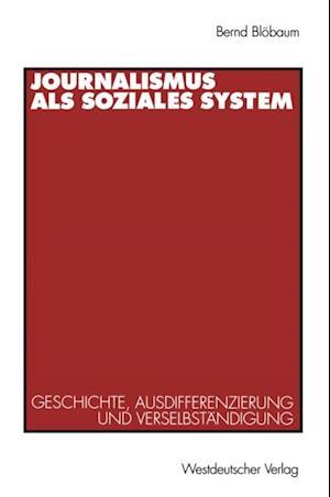 Journalismus als soziales System af Bernd Blobaum