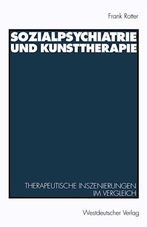 Sozialpsychiatrie und Kunsttherapie af Frank Rotter