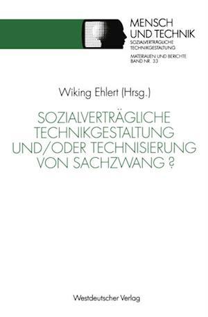 Sozialvertragliche Technikgestaltung und/oder Technisierung von Sachzwang?