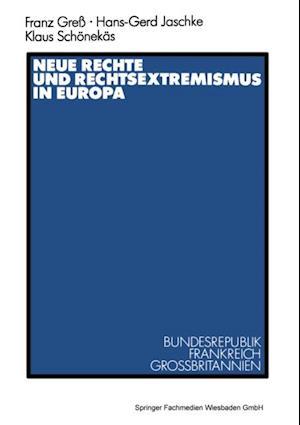 Neue Rechte und Rechtsextremismus in Europa af Hans-Gerd Jaschke, Klaus Schonekas