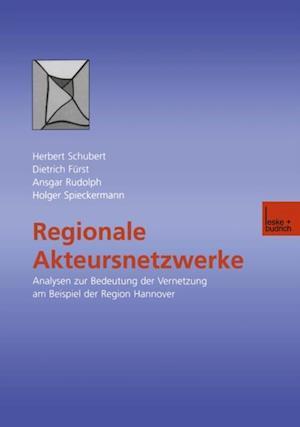 Regionale Akteursnetzwerke af Ansgar Rudolph, Dietrich Furst, Holger Spieckermann