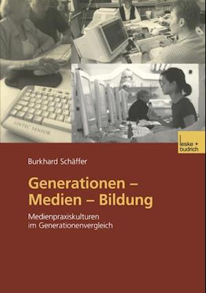 Generationen - Medien - Bildung af Burkhard Schaffer