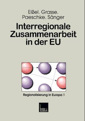 Interregionale Zusammenarbeit in der EU af Alexander Grasse, Bjorn Paeschke, Dieter Eiel