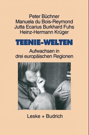 Teenie-Welten af Jutta Ecarius, Manuela Du Bois-Reymond, Burkhard Fuhs