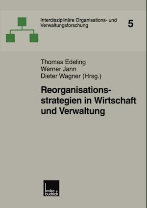 Reorganisationsstrategien in Wirtschaft und Verwaltung