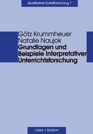Grundlagen und Beispiele Interpretativer Unterrichtsforschung af Gotz Krummheuer, Natalie Naujok