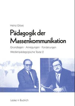 Padagogik der Massenkommunikation af Heinz Gibas