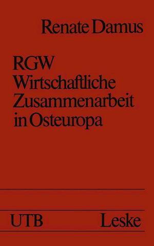 Rgw Wirtschaftliche Zusammenarbeit in Osteuropa af Renate Damus