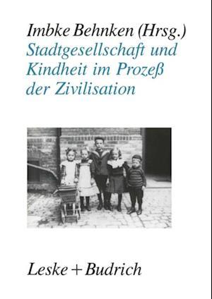 Stadtgesellschaft und Kindheit im Proze der Zivilisation