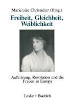 Freiheit, Gleichheit, Weiblichkeit af Marieluise Christadler