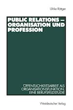 Public Relations - Organisation und Profession af Ulrike Rottger