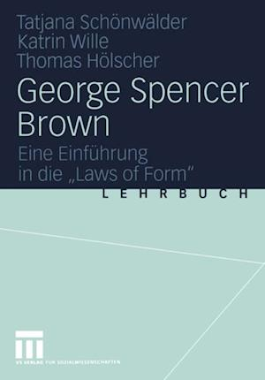 George Spencer Brown af Katrin Wille, Tatjana Schonwalder, Thomas Holscher