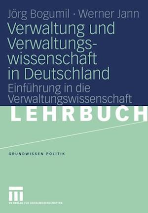 Verwaltung und Verwaltungswissenschaft in Deutschland af Werner Jann, Jorg Bogumil