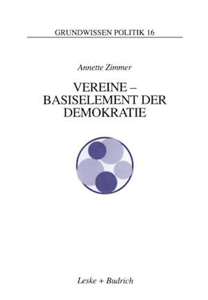 Vereine - Basiselement der Demokratie af Annette E. Zimmer
