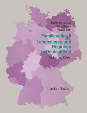 Familien-Atlas II: Lebenslagen und Regionen in Deutschland af Walter Bien, Hiltrud Bayer, Renate Bauereiss
