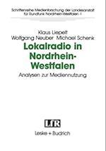 Lokalradio in Nordrhein-Westfalen - Analysen zur Mediennutzung af Wolfgang Neuber, Klaus Liepelt, Michael Schnek
