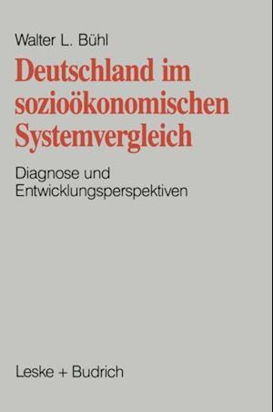 Deutschland im soziookonomischen Systemvergleich af Walter L. Buhl