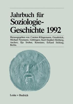 Jahrbuch Fur Soziologiegeschichte 1992 af Carsten Klingemann, Karl-Siegbert Rehberg, Michael Neumann