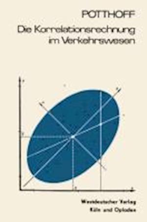 Die Korrelationsrechnung Im Verkehrswesen af Gerhart Potthoff