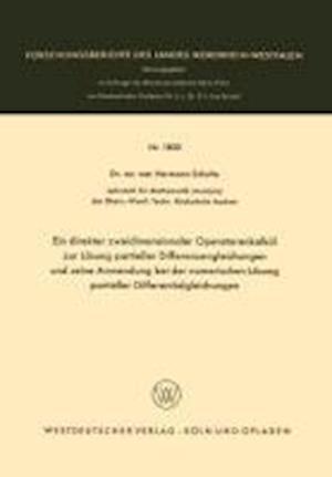 Ein Direkter Zweidimensionaler Operatorenkalkul Zur Losung Partieller Differenzengleichungen Und Seine Anwendung Bei Der Numerischen Losung Partieller af Hermann Schulte