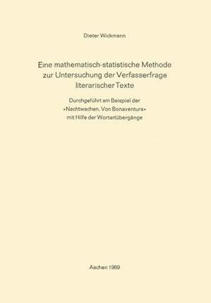 Eine Mathematisch-Statistische Methode Zur Untersuchung Der Verfasserfrage Literarischer Texte af Dieter Wickmann