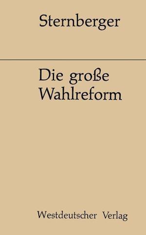 Die Grosse Wahlreform af Dolf Sternberger
