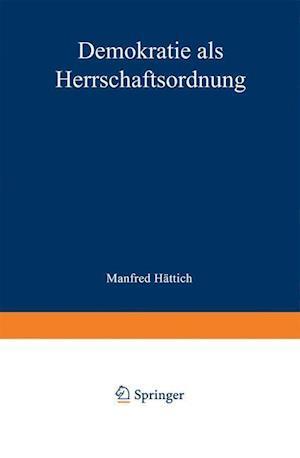 Demokratie ALS Herrschaftsordnung af Manfred Hattich