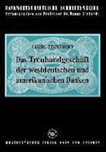 Das Treuhandgeschaft Der Westdeutschen Und Amerikanischen Banken af Georg Tegethoff