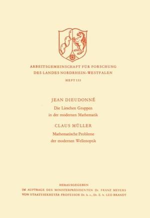 Die Lieschen Gruppen in der modernen Mathematik / Mathematische Probleme der modernen Wellenoptik af Jean Alexandre Dieudonne