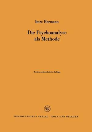 Die Psychoanalyse als Methode af Imre Hermann