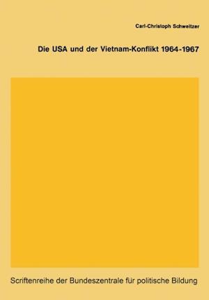 Die USA und der Vietnam-Konflikt 1964-1967 af Carl-Christoph Schweitzer