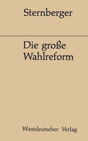 Die groe Wahlreform af Dolf Sternberger
