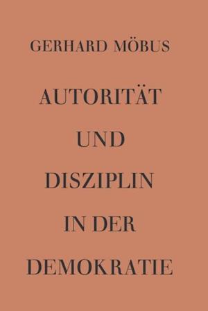 Autoritat und Disziplin in der Demokratie af Gerhard Mobus