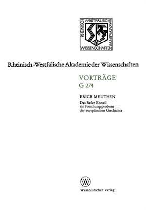 Das Basler Konzil als Forschungsproblem der europaischen Geschichte af Erich Meuthen