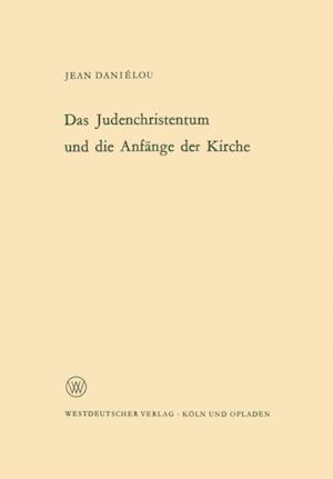 Das Judenchristentum und die Anfange der Kirche af Jean Danielou