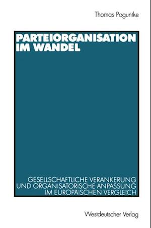 Parteiorganisation im Wandel af Thomas Poguntke
