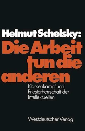 Die Arbeit Tun Die Anderen af Helmut Schelsky