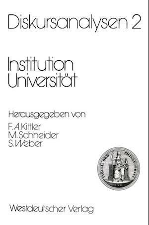 Diskursanalysen 2: Institution Universitat
