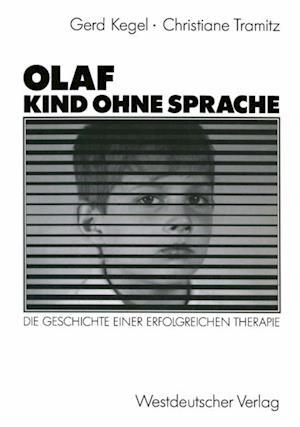 Olaf - Kind ohne Sprache af Gerd Kegel, Christiane Tramitz