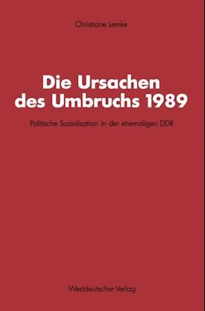 Die Ursachen des Umbruchs 1989