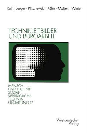 Technikleitbilder und Buroarbeit af Peter Berger, Michael Kuhn, Ralf Klischewski