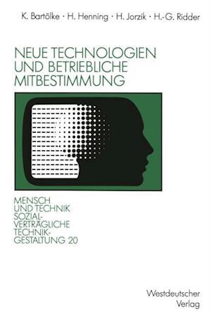 Neue Technologien und betriebliche Mitbestimmung af Hans-Gerd Ridder, Klaus Bartolke, Heiner Henning