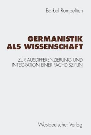 Germanistik als Wissenschaft af Barbel Rompeltien