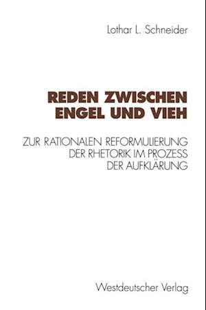 Reden zwischen Engel und Vieh af Lothar L. Schneider