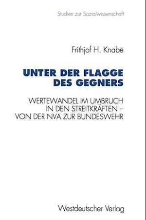 Unter der Flagge des Gegners af Frithjof H. Knabe