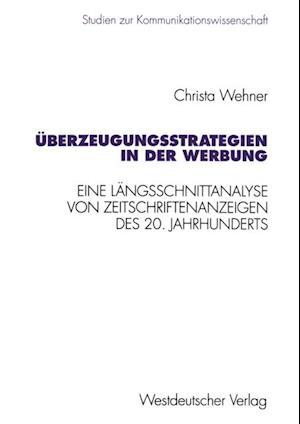 Uberzeugungsstrategien in der Werbung af Christa Wehner
